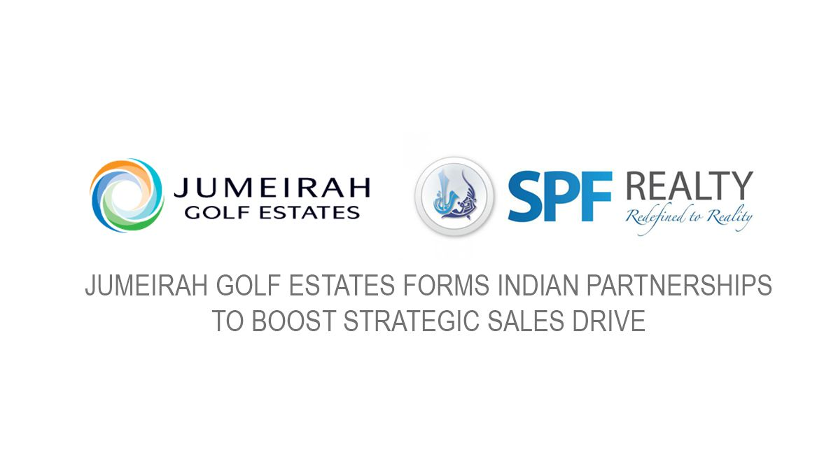 Jumeirah Golf Estates Forms Indian Partnerships To Boost Strategic Sales Drive